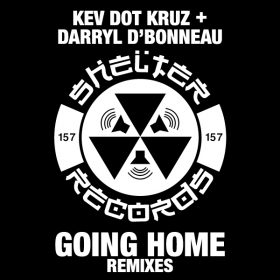Kev Dot Kruz, Darryl D'Bonneau - Going Home (The Remixes) [Shelter Records (Shelter)]