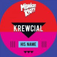 Krewcial - His Name [Midnight Riot]