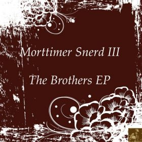 Morttimer Snerd III - The Brothers EP [Miggedy Entertainment]
