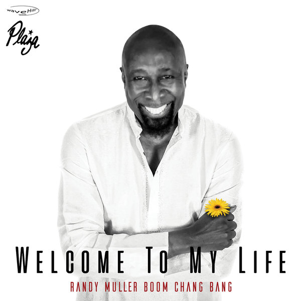 Randy Muller Boom Chang Bang - Welcome To My Life [Plaza]