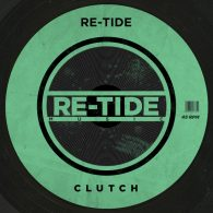 Re-Tide - Clutch (Extended Mix) [Re-Tide Music]