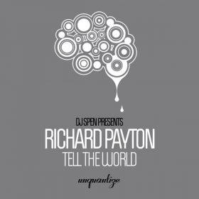 Richard Payton - Tell The World [unquantize]