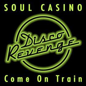 Soul Casino - Come on Train [Disco Revenge]