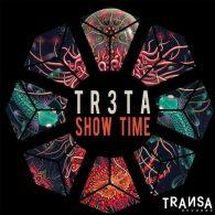 TR3TA - Show Time [TRANSA RECORDS]