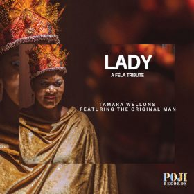 Tamara Wellons, DJ Oji aka Original Man - Lady (A Fela Tribute) [POJI Records]