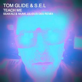 Tom Glide & S.E.L - Teach Me (Sean Ali & Munk Julious DSS Remix) [TGEE Records]