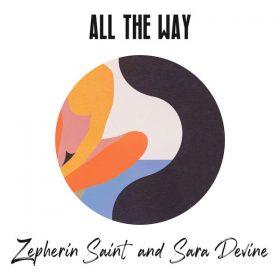 Zepherin Saint, Sara Devine - All the Way [Tribe Records]