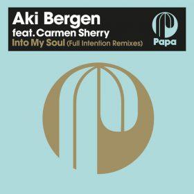 Aki Bergen, Carmen Sherry - Into My Soul (Full Intention Remixes) [Papa Records]