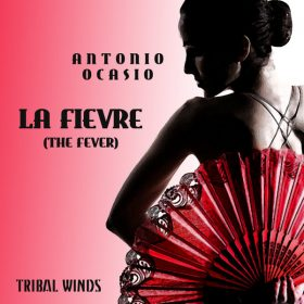 Antonio Ocasio - La Fievre (The Fever) [Tribal Winds]