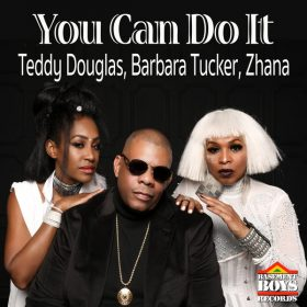 Barbara Tucker, Zhana, Teddy Douglas - You Can Do It [Basement Boys]