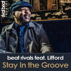 Beat Rivals, Lifford - Stay In The Groove [Rival Beat Records]