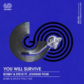 Bobby & Steve, Johnnie Fiori - You Will Survive [Groove Odyssey]