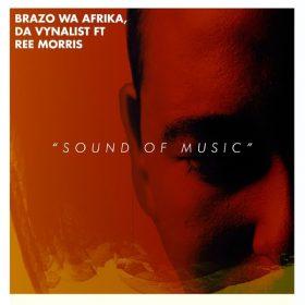 Brazo Wa Afrika, Da Vynalist, Ree Morris - Sound of Music [Chymamusiq Records]