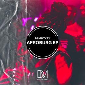 Brightkay - Afroburg EP [DM.Recordings]