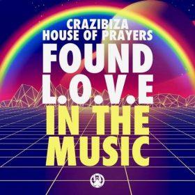 Crazibiza, House of Prayers - I Found Love In The Music [PornoStar Records]