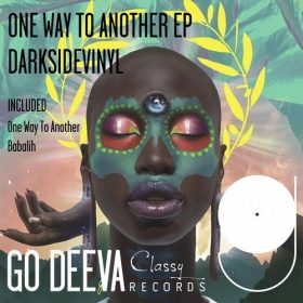 Darksidevinyl - One Way To Another EP [Go Deeva Records]