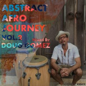 Doug Gomez - Abstract Afro Journey Vol.2 [Nite Grooves]
