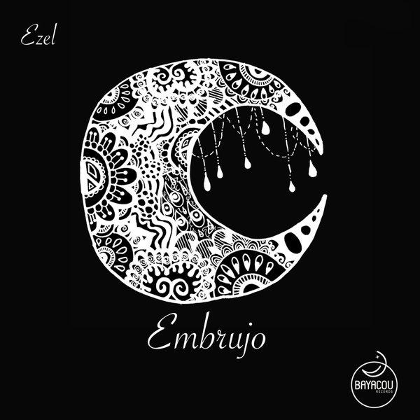 Ezel - Embrujo [Bayacou Records]