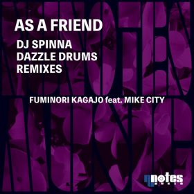 Fuminori Kagajo, Mike City - As A Friend (DJ Spinna & Dazzle Drums Remixes) [Nu Notes Music]