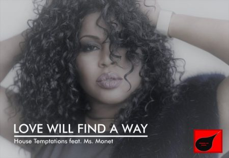 House Temptations, Ms. Monet - Love Will Find A Way [Strawberry Soul Records]