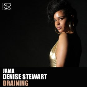 Jama, Denise Stewart - Draining [HSR Records]