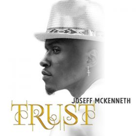 Joseff McKenneth - Trust [Honeycomb Music]