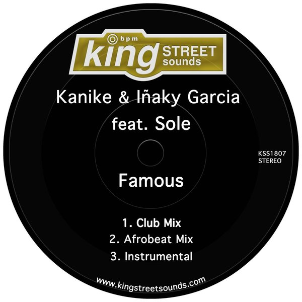 Kanike, Inaky Garcia, Sole - Famous [King Street Sounds]
