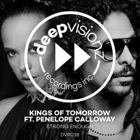 Kings Of Tomorrow, Penelope Calloway - Strong Enough [deepvisionz]