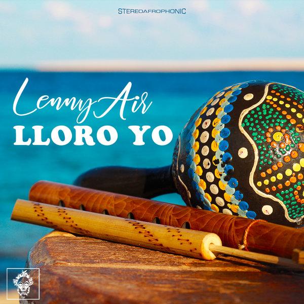 Lenny Air - Lloro Yo [Merecumbe Recordings]