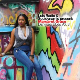 Luis Radio, Souldynamic, Margaret Grace - Dishwater Blues Vol. 3 [BBE]