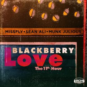 MissFly, Sean Ali, Munk Julious - Black Berry Love The 11th Hour [Sounds Of Ali]