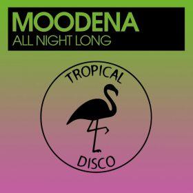 Moodena - All Night Long [Tropical Disco Records]