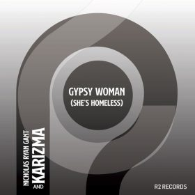 Nicholas Ryan Gant - Gypsy Woman (She's Homeless) (Kaytronik Remix) [R2 Records]