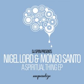 Nigel Lord, Mongo Santo - A Spiritual Thing [unquantize]
