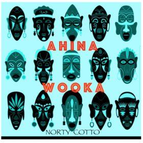 Norty Cotto - Ahina Wooka [Naughty Boy Music]