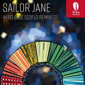 Sailor Jane - Afro Blue (Coflo Remixes) [Ocha Records]