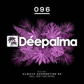 Scibi - Always Summertime EP (Incl. Moe Turk Remix) [Deepalma]