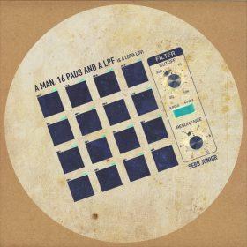 Sebb Junior - A Man, 16 Pads & A LPF [La Vie D'Artiste Music]