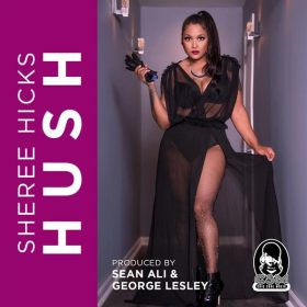 Sheree Hicks, Sean Ali, George Lesley - Hush [Chic Soul Music]