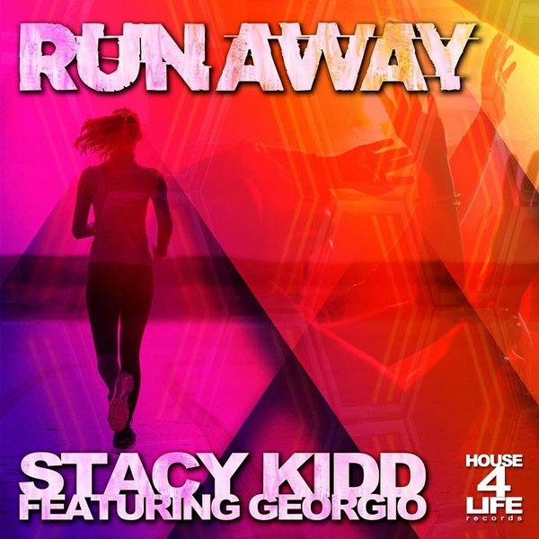 Stacy Kidd, Georgio Miller - Run Away [House 4 Life]
