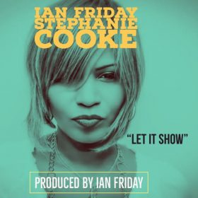 Stephanie Cooke, Ian Friday - Let It Show [Global Soul Music]
