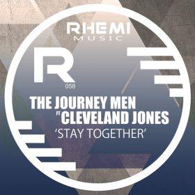 The Journey Men, Cleveland Jones - Stay Together [Rhemi Music]
