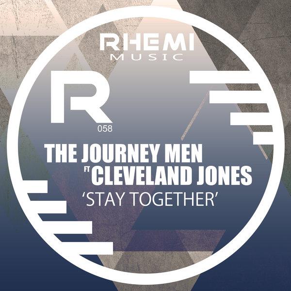 The Journey Men, Cleveland Jones - Stay Together [Rhemi Music]