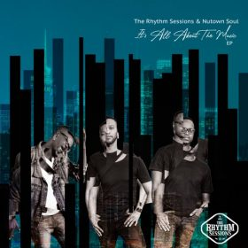 The Rhythm Sessions & Nutown Soul - Its All About The Music EP [The Rhythm Imprints]