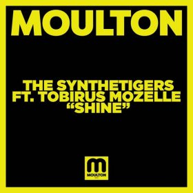 The SyntheTigers, Tobirus Mozelle - Shine [Moulton Music]