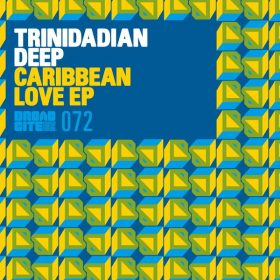 Trinidadian Deep - Caribbean Love EP [Broadcite Productions]