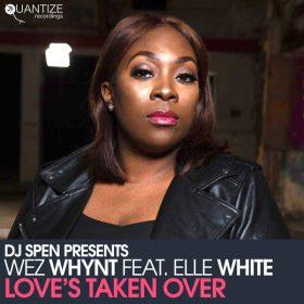 Wez Whynt, Elle White - Love's Taken Over [Quantize Recordings]