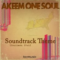 Akeem One Soul - Soundtrack Theme (Southern Club) [BCRMUSIC]