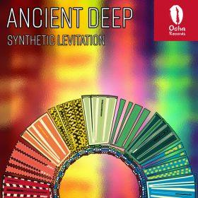 Ancient Deep - Synthetic Levitation [Ocha Records]