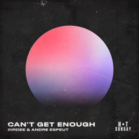 Birdee, Andre Espeut - Can't Get Enough (Extended Mix) [Hot Sunday Records]